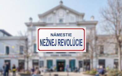 Bratislava má po 30. rokoch námestie Nežnej revolúcie. Susedí s námestím Slovenského národného povstania