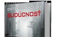 Budúcnosť, nový sci-fi hit Dmitrija Glukhovskeho, autora Metra 2033