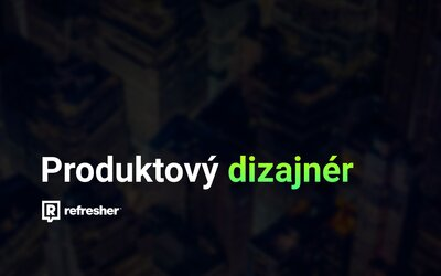Hľadá sa produktový dizajnér Refresheru: vylepšuj web, služby a našu aplikáciu