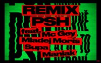 Hlavně ať se to nedoví máma od PSH dostává remix verzi. Přidává se MC Gey, Mladej Moris, Maniak a Supa