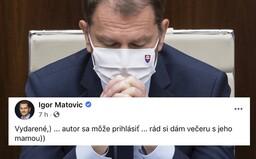 Igor Matovič si chce dať večeru s mamou človeka, ktorý si z neho uťahuje. Ľudia na Facebooku si myslia, že má zdravotný problém