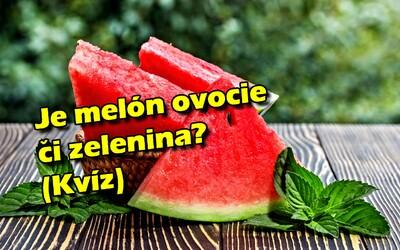 Je melón ovocie alebo zelenina? Kvíz o obľúbených jedlách preverí tvoje znalosti