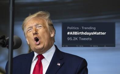 Narozeniny Donalda Trumpa oslavují Američané hashtagy #ObamaDay a #AllBirthdaysMatter