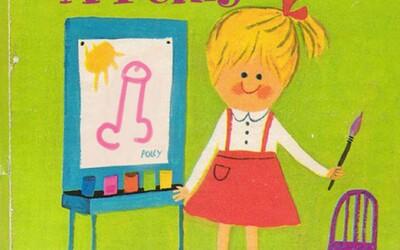 Polly maľuje penis, Nelížte striptérsku tyč, Aj dievčatá prdia, Úchylný strýčko. Toto sú tituly detských knižiek