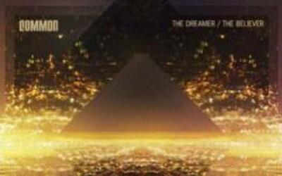 Recenzia: Common -The Dreamer/The Believer