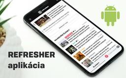 Refresher má aplikáciu pre používateľov s Androidom. Články teraz môžeš čítať ešte pohodlnejšie