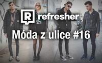 Refresher outfity - móda ľudí zo slovenských ulíc #16