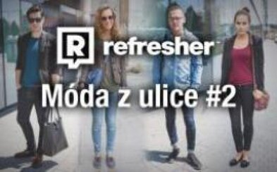 Refresher outfity - móda ľudí zo slovenských ulíc #2
