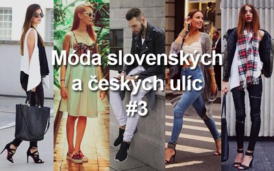 To najlepšie z Módy slovenských a českých ulíc #3