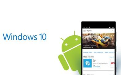 Windows 10 bude podporovať aplikácie z Androidu