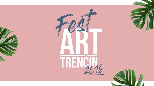 Jedinečný Fest Art Trenčín 2018 ťa v podchode privíta skvelou hudbou a perfektným programom, na ktorom nesmieš chýbať