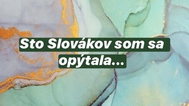 Sto Slovákov som sa opýtala...