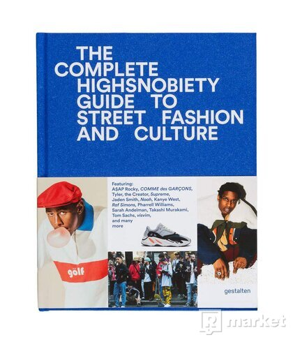 KNIHA The Incomplete: Highsnobiety Guide to Street Fashion and Culture