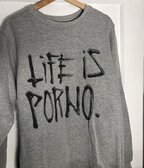 Life is Porno crewneck